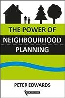 The Power of Neighbourhood Planning