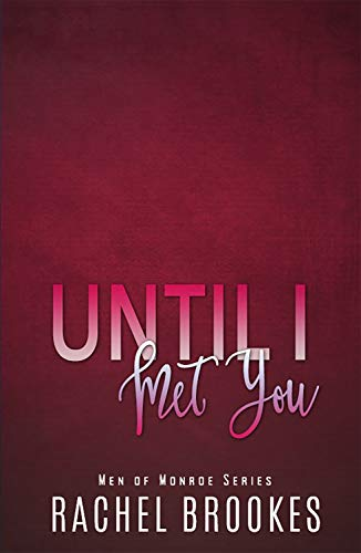 Until I Met You (Men of Monroe Book 4) (English Edition)