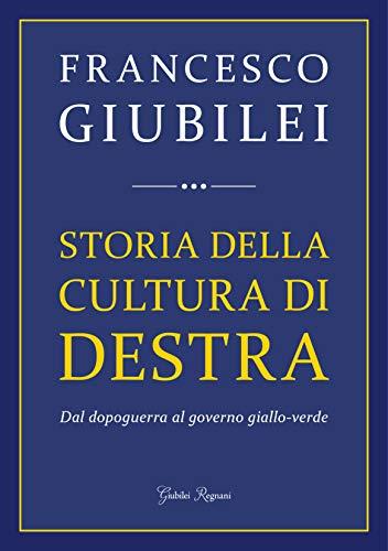 Storia della Cultura di Destra: Dal dopoguerra al governo giallo-verde