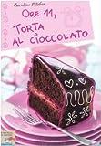 Ore 11, torta al cioccolato