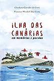 Ilha das Canárias: Em memórias e poesias (Portuguese Edition)