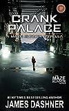Crank Palace: A Maze Runner Novella