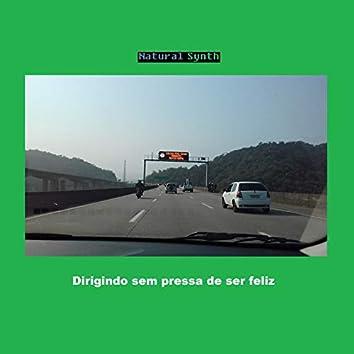 Dirigindo sem pressa de ser feliz