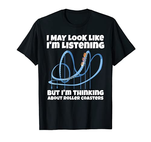 I m Thinking About Roller Coasters Funny T-Shirt