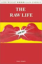 The Raw Life: Becoming Natural in an Unnatural World
