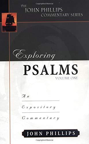 Exploring Psalms, Volume 1 (John Phillips Commentary Series)