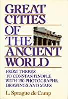 Great Cities of the Ancient World 0880294825 Book Cover
