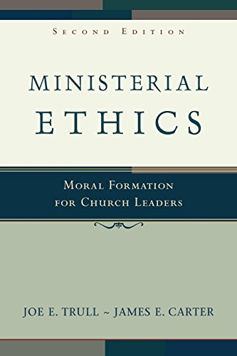 Compare Textbook Prices for Ministerial Ethics: Moral Formation for Church Leaders 2 Edition ISBN 9780801027550 by Trull, Joe E.