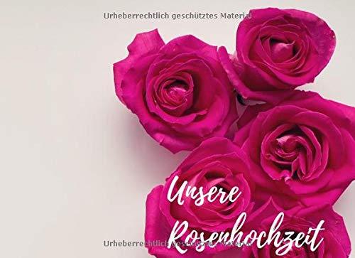 Unsere Rosenhochzeit Gästebuch: das perfekte Gastbuch für deine Glückwünsche| Pink Rosa Rosen...
