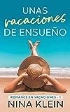 Unas Vacaciones de Ensueño: Una novela corta erótica (Romance en Vacaciones nº 1)