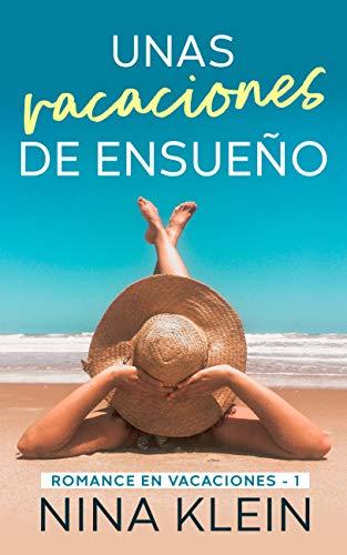 Unas Vacaciones de Ensueño: Una novela corta erótica (Romance en Vacaciones nº 1) (Spanish Edition)