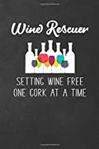 Wine Rescuer: Funny Sarcastic Gag Gift Blank Lined Journal Notebook for Coworker, Boss, Employees - 115 Pages (6x9)