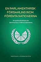 En Parlamentarisk Foersamling Inom Foerenta Nationerna: En policyoeversyn av Democracy Without Borders