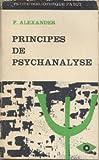 Franz Alexander. Principes de psychanalyse - . eFundamentals of psychoanalysise. Traduction du Dr Erich Stern et de Didier Anzieu