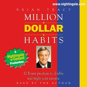 Million Dollar Habits: 12 Power Practices to Double and Triple Your Income by Brian Tracy (Nightingale Conant): 19850CDS Abridged