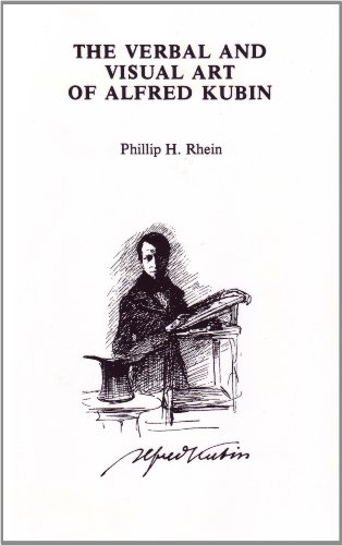 The Verbal and Visual Art of Alfred Kubin (Studies in Austrian Literature, Culture, and Thought)