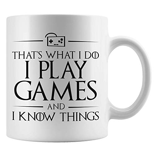WTOMUG That's What I Do, I Play Games and I Know Things, Funny GOT Gamer Mug, Climb on Your Videogame Throne Chair and Level Up, A Cool Video Gaming Present for a Boyfriend, Girlfriend or Partner