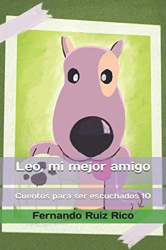 Leo, mi mejor amigo (Cuento infantil bilingüe español-inglés ilustrado + abecedario + vocabulario + cuaderno de caligrafía)