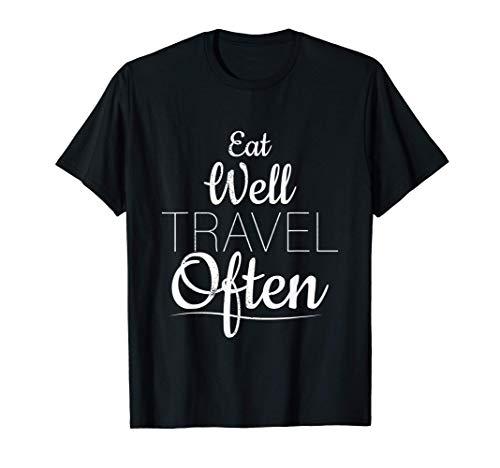 Coma bien Viaje a menudo Vacaciones Camiseta
