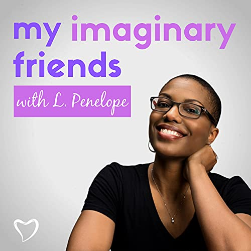 My Imaginary Friends with L. Penelope Podcast By L. Penelope cover art