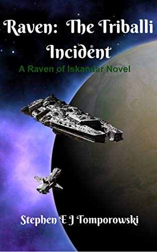 Raven: The Triballi Incident: Book 3 of Raven of Iskandar (English Edition)