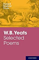 Oxford Student Texts: WB Yeats (New Oxford Student Texts)
