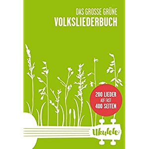 Das große grüne Volksliederbuch Ukulele