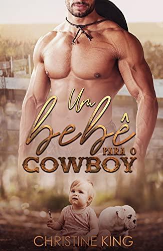 UM BEBÊ PARA O COWBOY