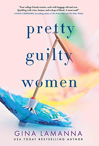 Pretty Guilty Women: A Novel by [Gina LaManna]