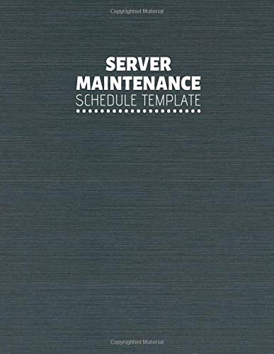 Server Maintenance Schedule Template: Server Maintenance Logbook, Routine Inspection Log book Journal, Safety and Repairs Maintenance Notebook, Server ... 110 pages. (Server Maintenance Logs, Band 21)