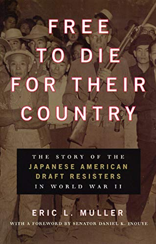 Free to Die for Their Country: The Story of the Japanese...