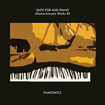Suite for MIDI Piano: Electro-Acoustic Works #2