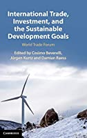 International Trade, Investment, and the Sustainable Development Goals: World Trade Forum