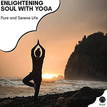 Enlightening Soul With Yoga - Pure And Serene Life