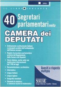Quaranta segretari parlamentari nella Camera dei Deputati. Quesiti a risposta multipla