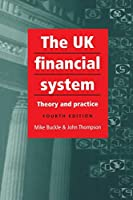 The UK Financial System: Theory And Practice