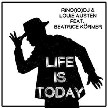 Life Is Today