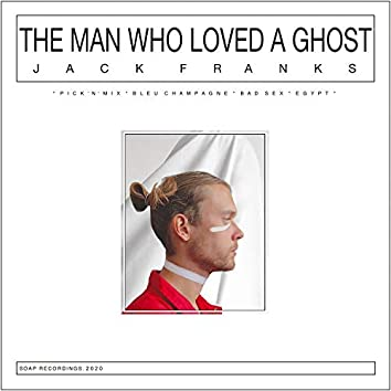 The Man Who Loved a Ghost