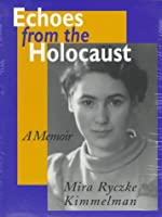 Echoes from the Holocaust: A Memoir (Special Studies; 29)