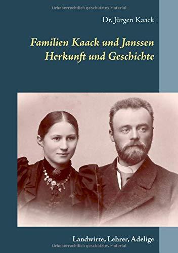 Familien Kaack und Janssen - Herkunft und Geschichte: Landwirte, Lehrer, Adelige