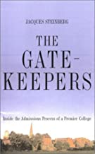 The Gatekeepers: Inside the Admissions Process of a Premier College