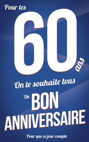 """Bon anniversaire - 60 ans: Bleu - Carte livre d'or """"Pour que ce jour compte"""" (12,7x20cm)"""