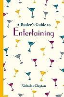 A Butler's Guide to Entertaining (Butler's Guides)
