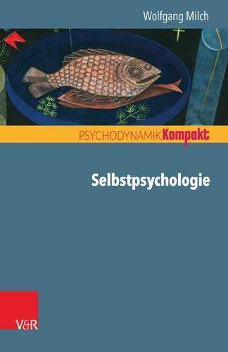 Selbstpsychologie (Psychodynamik kompakt)