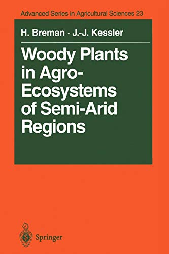 Woody Plants in Agro-Ecosystems of Semi-Arid Regions: With an Emphasis on the Sahelian Countries