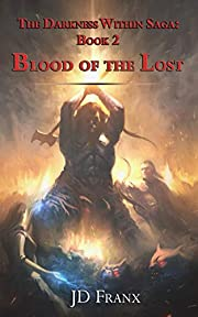 Blood of the Lost (The Darkness Within Saga Book 2)