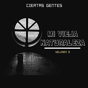 Mi Vieja Naturaleza, Vol. 3