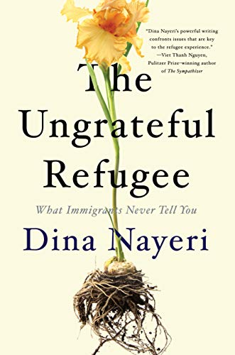 Image of The Ungrateful Refugee: What Immigrants Never Tell You