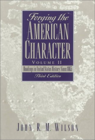 Forging the American Character, Volume II: Readings in United States History Since 1865 (3rd Edition)