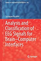 Analysis and Classification of EEG Signals for Brain–Computer Interfaces (Studies in Computational Intelligence, 852)